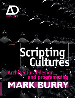 Scripting Cultures: Architectural Design and Programming (1119979285) cover image