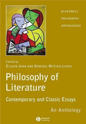 The Philosophy of Literature: Contemporary and Classic Readings - An Anthology (1405112085) cover image
