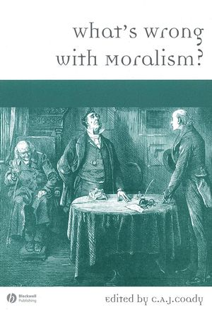 What's Wrong with Moralism? (1405149485) cover image