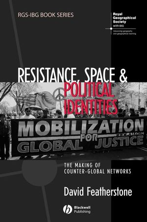 Resistance, Space and Political Identities: The Making of Counter-Global Networks (1405158085) cover image