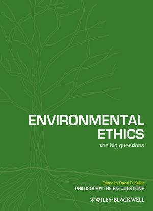 Environmental Ethics: The Big Questions (1405176385) cover image