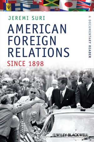 American Foreign Relations Since 1898: A Documentary Reader
