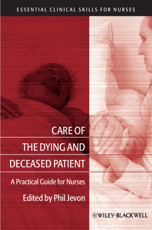 Care of the Dying and Deceased Patient : A Practical Guide for Nurses (1444315285) cover image