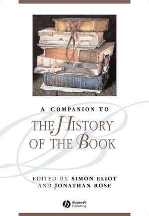 A Companion to the History of the Book (1444356585) cover image