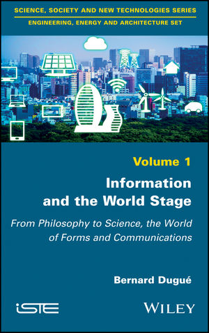Information and the World Stage: From Philosophy to Science, the World of Forms and Communications