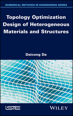 Topology Optimization Design of Heterogeneous Materials and Structures
