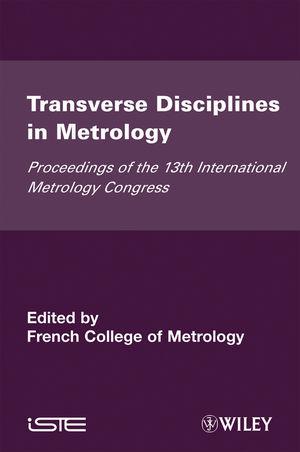 Transverse Disciplines in Metrology: Proceedings of the 13th International Metrology Congress (1848210485) cover image