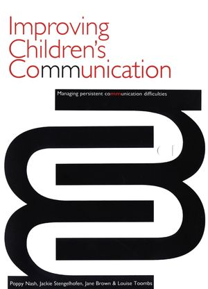 Improving Children's Communication: Managing Persistent Difficulties