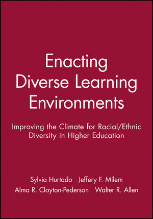 Enacting Diverse Learning Environments: Improving the Climate for Racial/Ethnic Diversity in Higher Education