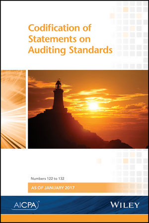Auditing Standards 2017: Codification of Statements on Standards for Auditing Standards, Numbers 122 to 132 January 2017