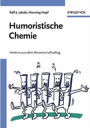 Humoristische Chemie: Geschichten aus dem Wissenschaftsalltag (3527306285) cover image