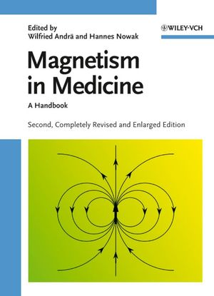 Magnetism in Medicine: A Handbook, 2nd, Completely Revised and Enlarged Edition (3527405585) cover image