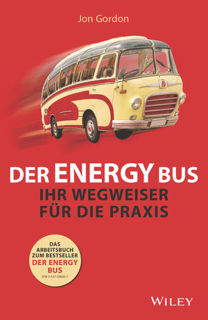 Der Energy Bus: Ihr Wegweiser für die Praxis