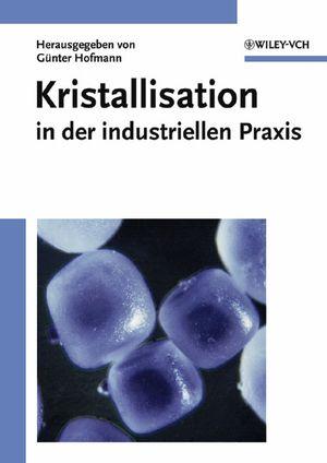 Kristallisation in der industriellen Praxis