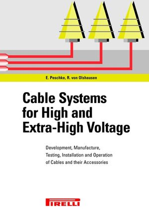 Cable Systems for High and Extra-High Voltage: Development, Manufacture, Testing, Installation and Operation of Cables and their Accessories (3895781185) cover image