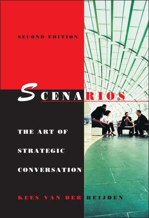 Scenarios: The Art of Strategic Conversation, 2nd Edition