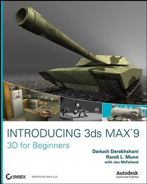 Introducing 3ds Max 9: 3D for Beginners