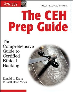The CEH Prep Guide: The Comprehensive Guide to Certified Ethical Hacking (0470231386) cover image