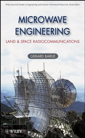 Microwave Engineering: Land & Space Radiocommunications (0470290986) cover image