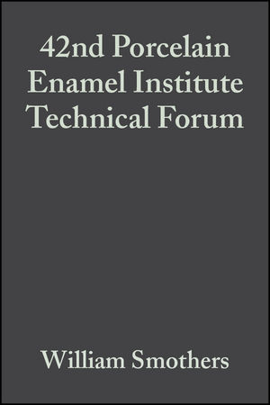 42nd Porcelain Enamel Institute Technical Forum, Volume 2, Issue 3/4