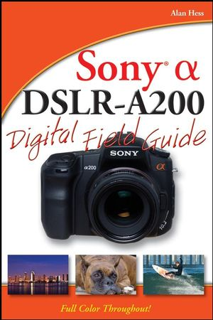 Sony Alpha DSLR-A200 Digital Field Guide