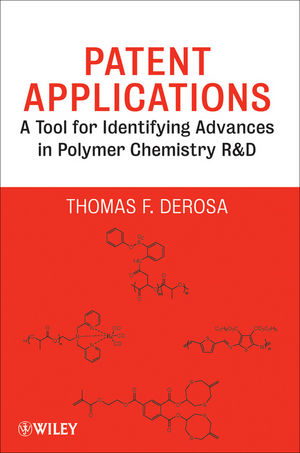Patent Applications: A Tool for Identifying Advances in Polymer Chemistry R & D (0470472286) cover image