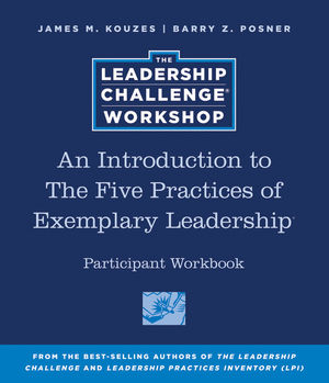 An Introduction to The Five Practices of Exemplary Leadership Participant Workbook, 4th Edition
