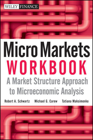 Micro Markets Workbook: A Market Structure Approach to Microeconomic Analysis (0470608986) cover image