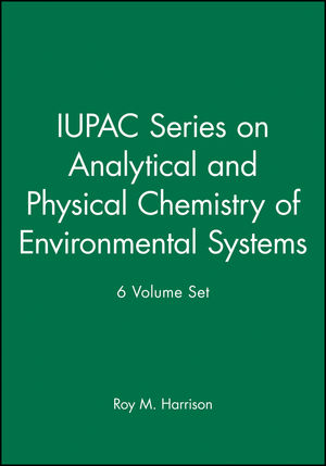 IUPAC Series on Analytical and Physical Chemistry of Environmental Systems 6 Volume Set