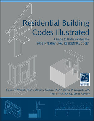 Residential Building Codes Illustrated: A Guide to Understanding the 2009 International Residential Code (0470916486) cover image