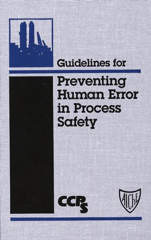 Guidelines for Preventing Human Error in Process Safety (0470925086) cover image