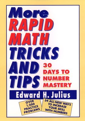 More Rapid Math: Tricks and Tips: 30 Days to Number Mastery (0471122386) cover image