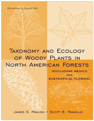 Taxonomy and Ecology of Woody Plants in North American Forests : (Excluding Mexico and Subtropical Florida) (0471161586) cover image