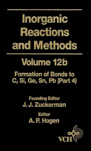 Inorganic Reactions and Methods, Volume 12A, The Formation of Bonds to Elements of Group IVB (C, Si, Ge, Sn, Pb) (Part 4) (0471186686) cover image