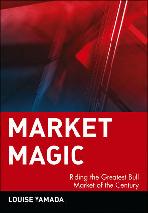 Market Magic: Riding the Greatest Bull Market of the Century (0471383686) cover image