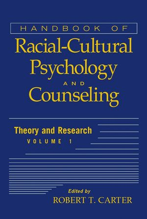 Handbook of Racial-Cultural Psychology and Counseling, Volume One, Theory and Research