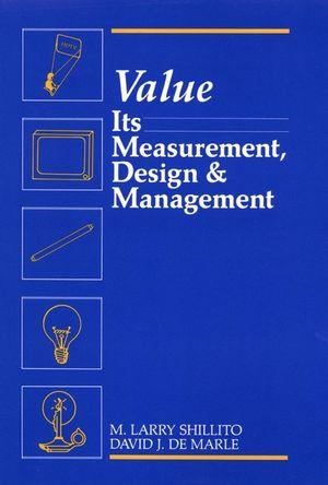 Value: Its Measurement, Design, and Management