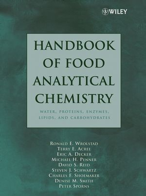 Handbook of Food Analytical Chemistry, Volume 1: Water, Proteins, Enzymes, Lipids, and Carbohydrates