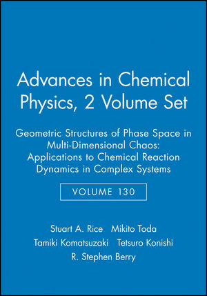 Geometric Structures of Phase Space in Multi-Dimensional Chaos: Applications to Chemical Reaction Dynamics in Complex Systems, 2 Volume Set, Volume 130
