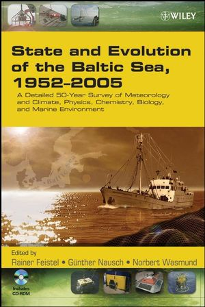 State and Evolution of the Baltic Sea, 1952-2005: A Detailed 50-Year Survey of Meteorology and Climate, Physics, Chemistry, Biology, and Marine Environment
