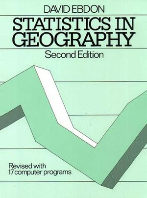 Statistics in Geography: A Practical Approach - Revised with 17 Programs, 2nd Edition (0631136886) cover image