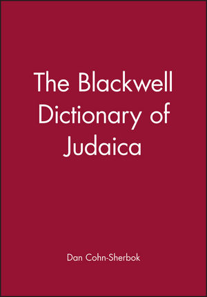 The Blackwell Dictionary of Judaica