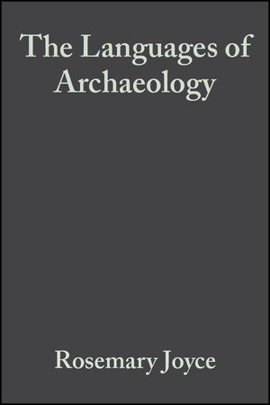 The Languages of Archaeology: Dialogue, Narrative, and Writing (0631221786) cover image