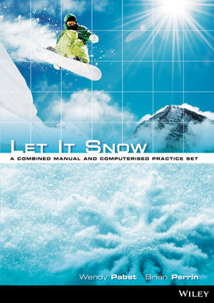Let It Snow: A Combined Manual and Computerised Accounting Practice Set (Using MYOB AccountRIGHT PLUS Version 19)