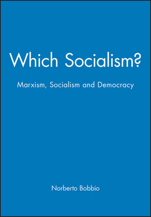 Which Socialism?: Marxism, Socialism and Democracy