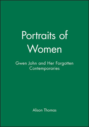 Portraits of Women: Gwen John and Her Forgotten Contemporaries (0745618286) cover image