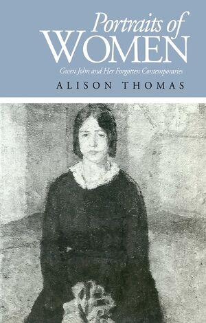 Portraits of Women: Gwen John and Her Forgotten Contemporaries