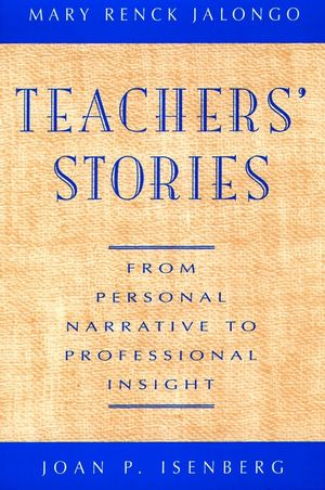 Teachers' Stories: From Personal Narrative to Professional Insight