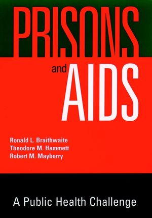 Prisons and AIDS: A Public Health Challenge (0787903086) cover image