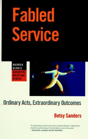 Fabled Service: Ordinary Acts, Extraordinary Outcomes